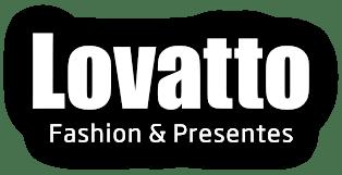 Lovatto Fashion & Presentes